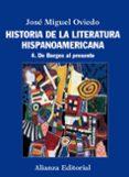 HISTORIA DE LA LITERATURA HISPANOAMERICANA 4: DE BORGES AL PRESEN TE - 9788420609560 - JOSE MIGUEL OVIEDO