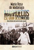 MARRUECOS ESE GRAN DESCONOCIDO: BREVE HISTORIA DEL PROTECTORADO E SPAÑOL - 9788420610160 - MARIA ROSA DE MADARIAGA