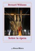 SOBRE LA OPERA - 9788420693460 - BERNARD WILLIAMS