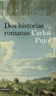 DOS HISTORIAS ROMANAS - 9788423340460 - CARLOS PUJOL