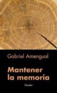 MANTENER LA MEMORIA - 9788425440960 - GABRIEL AMENGUAL