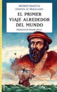 EL PRIMER VIAJE ALREDEDOR DEL MUNDO (ADAPTACION DE EDUARDO ALONSO ) - 9788426137760 - ANTONIO PIGAFETTA