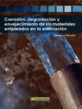 corrosion, degradacion y envejecimiento de los materiales emplead os en la edificacion-francisco j. pancorbo-9788426715760