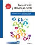 COMUNICACIÓN Y ATENCIÓN AL CLIENTE - 9788428339360 - M JOSE ESCUDERO SERRANO