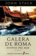 GALERA DE ROMA: DUEÑOS DEL MAR I - 9788435062060 - JOHN STACK