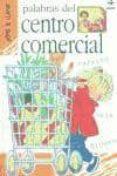 PARAULES DEL CENTRE COMERCIAL - 9788441408760 - EMANUELA BUSSOLATI
