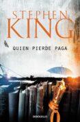 QUIEN PIERDE PAGA (TRILOGIA BILL HODGES 2) - 9788466341660 - STEPHEN KING
