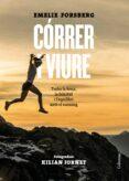 correr i viure: trobar la força, la felicitat i l equilibri en el running-emelie forsberg-9788466424660