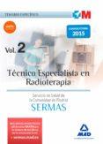 TECNICO ESPECIALISTA EN RADIOTERAPIA DEL SERVICIO DE SALUD DE LA COMUNIDAD DE MADRID: TEMARIO ESPECIFICO VOLUMEN 2 - 9788467674460 - VV.AA.