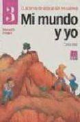 MI MUNDO Y YO 3. CUADERNO DE EDUCACION EN VALORES - 9788472782860 - CARLOS DIAZ