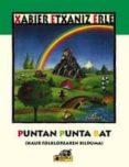 PUNTAN PUNTA BAT (HAUR FOLKLOAREN BILDUMA) - 9788476815960 - XABIER ETXANIZ ERLE