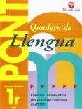 QUADERN DE LLENGUA 1R CURS EDUCACIO PRIMARIA (QUADERNS PONT) - 9788478874460 - R.M. MARTI