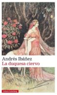 la duquesa ciervo-andres ibañez-9788481095760
