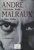 ANDRE MALRAUX: UNA VIDA - 9788483108260 - OLIVIER TODD