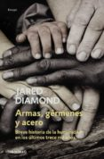ARMAS, GERMENES Y ACERO - 9788483463260 - JARED DIAMOND