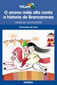 O ANANO MAIS ALTO CONTA A HISTORIA DE BRANCANEVES - 9788483493960 - MARILAR ALEIXANDRE