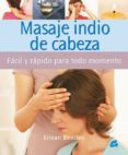 masaje indio de cabeza: facil y rapido  para todo momento-eilean bentley-9788484451860