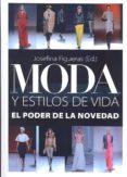 moda y los estilos de vida: el poder de la novedad-josefina figueras-9788484693260