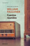 CUENTOS REUNIDOS - 9788490625460 - WILLIAM FAULKNER