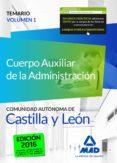 CUERPO AUXILIAR DE LA ADMINISTRACIÓN DE LA COMUNIDAD AUTÓNOMA DE CASTILLA Y LEÓN. TEMARIO VOLUMEN 1 - 9788490937860 - VV.AA.