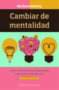 CAMBIAR DE MENTALIDAD - 9788491113560 - BARBARA OAKLEY