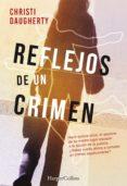 reflejos de un crimen (ebook)-c.j. daugherty-9788491392460