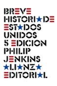 breve historia de estados unidos (5ª ed.)-philip jenkins-9788491813460