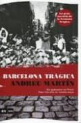 BARCELONA TRAGICA - 9788493809560 - ANDREU MARTIN