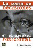 LA TOMA DE DECISIONES EN EL AJEDREZ POSICIONAL - 9788494561160 - BORIS GELFAND