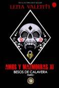 AMOS Y MAZMORRAS XI: BESOS DE CALAVERA (PARTE 1) - 9788494919060 - LENA VALENTI