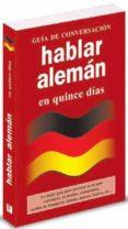 HABLAR ALEMAN EN QUINCE DIAS (GUIA DE CONVERSACION) - 9788496445260 - VV.AA.