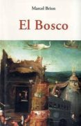 EL BOSCO - 9788497169660 - MARCEL BRION