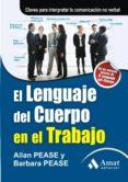el lenguaje del cuerpo en el trabajo (ebook)-allan pease-9788497353960
