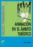 ANIMACION EN EL AMBITO TURISTICO (CF FP GRADO SUPERIOR) - 9788497561860 - XAVIER PUERTAS