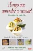 ¡TENGO QUE APRENDER A COCINAR!: LA COCINA DE CADA DIA - 9788498740660 - ARANCHA PLAZA VALTUEÑA