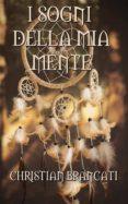 Descarga gratuita de libros doc. I SOGNI DELLA MIA MENTE (Spanish Edition) de  ePub CHM 9788835335160