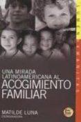UNA MIRADA LATINOAMERICANA AL ACOGIMIENTO FAMILIAR (CONTIENE CD) - 9789870008460 - MATILDE LUNA