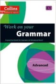 WORK ON YOUR GRAMMAR C1 ADVANCED - 9780007499670 - VV.AA.