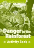 OXFORD READ AND IMAGINE 3. DANGER IN THE RAINFOREST. ACTIVITY BOOK - 9780194736770 - VV.AA.