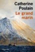 LE GRAND MARIN - 9782757864470 - CATHERINE POULAIN