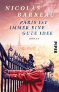 PARIS IST IMMER EINE GUTE IDEE - 9783492302470 - NICOLAS BARREAU
