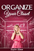 Descargas de libros electrónicos gratis en pdf gratis ORGANIZE YOUR CLOSET de SALLIE STONE
