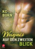 WAGNIS AUF DEN ZWEITEN BLICK (EBOOK) - 9783958237070 - KC BURN