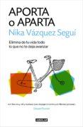 aporta o aparta (ebook)-nika vazquez-9788403516670