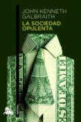 LA SOCIEDAD OPULENTA - 9788408003670 - JOHN KENNETH GALBRAITH