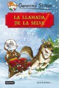 GRANDES HISTORIAS : LA LLAMADA DE LA SELVA - 9788408007470 - GERONIMO STILTON