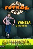 LAS FIERAS DEL FUTBOL CLUB 3 : VANESSA LA INTREPIDA - 9788408054870 - JOACHIM MASANNEK