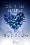 UNA NOCHE: TRAICIONADA - 9788408133070 - JODI ELLEN MALPAS