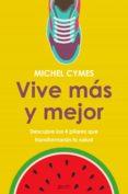 vive más y mejor (ebook)-michel cymes-9788408191070