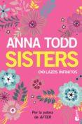 sisters: lazos infinitos-anna todd-9788408206170